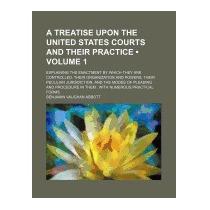 Treatise Upon The United States, Benjamin Vaughan Abbott