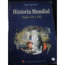 Historia Mundial Siglo Xx Y Xxi, Miguel Ángel Gallo T.