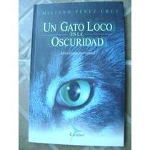 Un Gato Loco En La Oscuridad. Emiliano Perez Cruz. $140