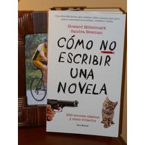 Cómo No Escribir Una Novela Howard Mittelmark Sandra Newman