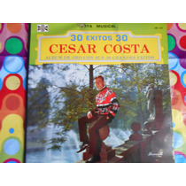 Cesar Costa Lp 30 Exitos 2 Discos