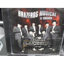 Brazero Musical De Durango Amor Clandestino Cd Nuevo Sellado