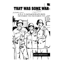 That Was Some War: A G.i.s Misadventures, Roy Hoffman