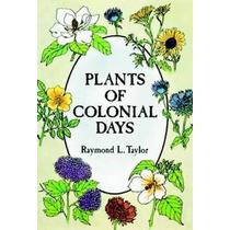 Las Plantas De Colonial Días