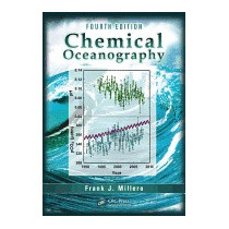 Chemical Oceanography, Fourth Edition, Frank J Millero