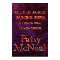 Red Haired Dancing Doxie: My Life As Told By, Patsy Mcneal