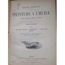 Ernest Haerux. Curso Completo De Pintura En Francés. Antiguo