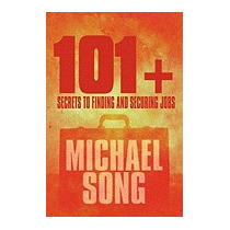 101+ Secrets To Finding And Securing Jobs, Michael Song