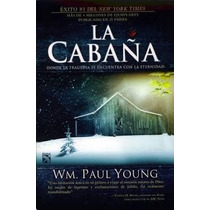 Libros William Paul Young ~ La Cabaña Y El Regreso