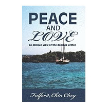 Peace And Love: An Oblique View Of The, Fulford Chin Choy