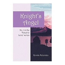 Knights Angel: No. 1 In The Fated To Love, Ronda Melendez