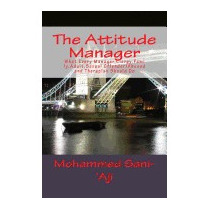 Attitude Manager: What Every Manager,, Mohammed Sani-aji