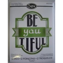 Sizzix 4 Thinlits Cortar, Repujar La Frase, Be You Tiful