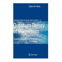 Quantum Theory Of Magnetism: Magnetic, Robert M White