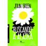 Buscando A Alaska - John Green - Ed. Castillo