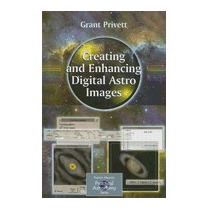Creating And Enhancing Digital Astro Images, Grant Privett