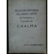 Relación Histórica Del Santo Cristo De Chalma ,