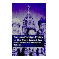 Russian Foreign Policy In The Post-soviet Era:, Bobo Lo