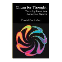 Chum For Thought: Throwing Ideas Into, David Satterlee