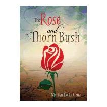 Rose And The Thorn Bush, Marilyn De La Cruz