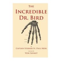 Incredible Dr. Bird, Capt Sterner St Paul Meek