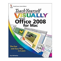 Teach Yourself Visually Office 2008 For Mac, Paul Mcfedries