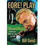 Fore! Play: The Last American Male Takes Up Golf, Bill Geist