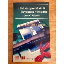 José Valadés. Historia General De La Revolución Mexicana T 4