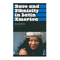 Race And Ethnicity In Latin America, Peter Wade