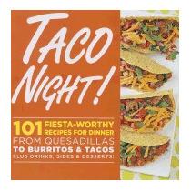 Taco Night!: 101 Fiesta-worthy Recipes For, Oxmoor House
