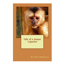 Tails Of A Weeper Capuchin, Rachel Holloway