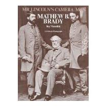 Mr. Lincolns Camera Man: Mathew B. Brady, Roy Meredith