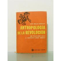 Antropologia De La Revolucion, Luis Bello Hidalgo.