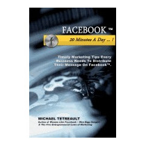 Facebook 20-minutes A Day: Timely Tips, Mr Michael Tetreault
