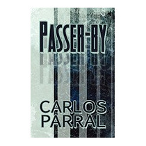 Passer-by, Carlos Parral
