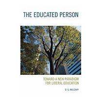 Educated Person: Toward A New Paradigm For, Daniel Mulcahy