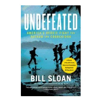 Undefeated: Americas Heroic Fight For Bataan, Bill Sloan