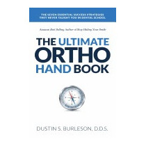 Ultimate Ortho Handbook: The 7 Essential, Dustin S Burleson