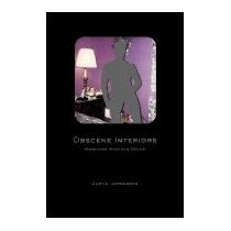 Obscene Interiors: Hardcore Amateur Decor, Justin Jorgensen