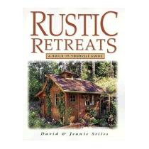 Rustic Retreats: A Build-it-yourself Guide, David R Stiles