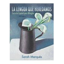 Lengua Que Heredamos: Curso De Espaol Para, Sarah Marques
