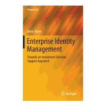 Enterprise Identity Management: Towards An, Denis Royer