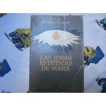 Adolfo Sánchez Vázquez, Las Ideas Estéticas De Marx.