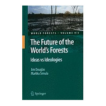 Future Of The Worlds Forests: Ideas Vs, Jim, Jr Douglas