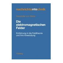 Die Elektromagnetischen Felder:, Alexander ?von? Weiss