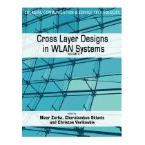 Cross Layer Designs In Wlan Systems: Volume 2, Nizar Zorba