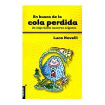 Busca De La Cola Perdida: Un Viaje Hacia, Luca Novelli