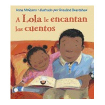 A Lola Le Encantan Los Cuentos = Lola Loves, Anna Mcquinn