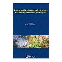 Natural And Anthropogenic Disasters:, Madan Kumar Jha