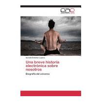 Breve Historia Electronica Sobre, Ordonez Lozano Itzcoatl